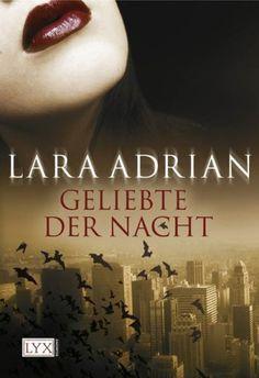 Geliebte der Nacht von Lara Adrian