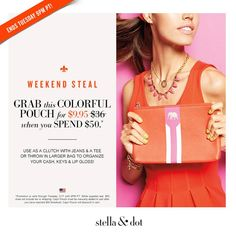 LOVE this weekend steal from Stella & Dot!  Spend just $50 and pick up their adorable Capri Pouch in the hot pink/poppy for less than ten bucks!!  So fun! <3