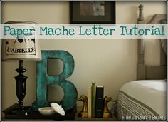 Paper Mache Letters-I've wanted to make some really big letters for my boys rooms and one for a gallery wall.  This may be my solution to avoiding paying lots of $$ for letters.