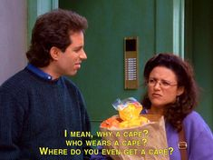 "Capes? Nope! | 30 Ways Growing Up With ""Seinfeld"" Totally Messed YouUp no capes.  and yes; this explains everything."