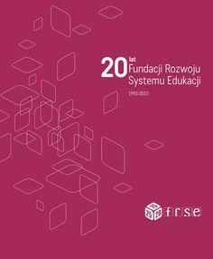 """Publikacja okolicznościowa - """"20 lat Fundacji Rozwoju Systemu Edukacji""""."""