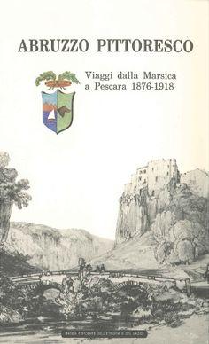 Abruzzo pittoresco. Viaggi dalla Marsica a Pescara (1876-1918).