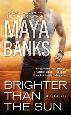 Brighter Than The Sun / Maya Banks / Book 11 - Joe & Zoe /