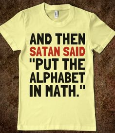 This is so appropriate for me right now as I find out I absolutely HATE algebra! :)