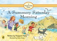 A Summery Saturday Morning- Margaret Mahy. And practically everything else by Mahy. I Love Books, My Books, Story Books, Margaret Mahy, Repetition Of Words, African American Literature, The Wild Geese, Morning Activities, Fun Activities