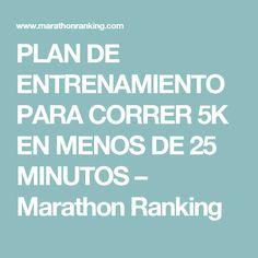 PLAN DE ENTRENAMIENTO PARA CORRER 5K EN MENOS DE 25 MINUTOS – Marathon Ranking