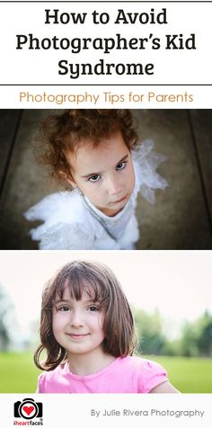 How to Overcome Photographer's Child Syndrome. http://www.iheartfaces.com/2014/03/photography-tips-for-parents/
