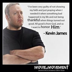 I looove Kevin James 'King of Queens' was my favorite show ever! His quote means so much to me :) Christian Actors, Christian Faith, Christian Quotes, Christian Men, Walk By Faith, Faith In God, Spiritual Guidance, Spiritual Quotes, Christian Encouragement
