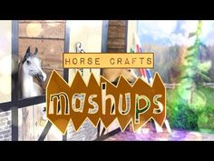 Mash Ups: Horse Crafts - How to Make: Arena | Breyer Barn | Caddy | Stables | Water Stall & More - YouTube