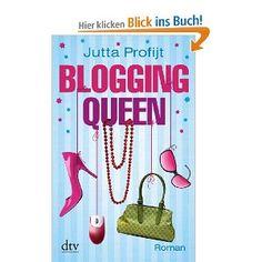Blogging Queen: Roman: Amazon.de: Jutta Profijt: Bücher