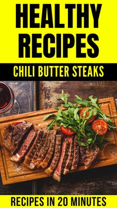 Healthy Recipes - Chili Butter Stakes - Recipes in 20 Minutes #hotbodzone