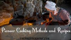 Pioneer Cooking Methods and Recipes