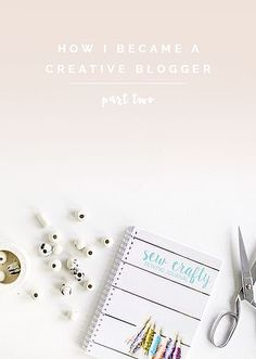 How I Became a Creative Blogger Part Two | Fall For DIY | Bloglovin'