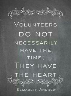 """Volunteer quote: """"Volunteers DO NOT necessarily have the time; they have the heart"""" -Elizabeth Andrew Such a popular volunteer quote because it really rings true. Great Quotes, Quotes To Live By, Me Quotes, Inspirational Quotes, Thank You Quotes, Motivational, Dance Quotes, Thank You Gifts, The Words"""