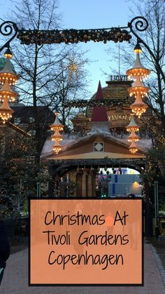 Visiting the magical Tivoli Gardens, Copenhagen at Christmas time