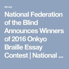 braille essay contest The braille essay contest sponsored by onkyo corporation is for people of all ages, and contest winners receive cash prizes valued from $500 to $2,000.