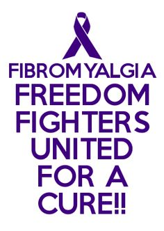 FIBROMYALGIA FREEDOM FIGHTERS UNITED FOR A CURE!! (CREATED BY DEBORAH)