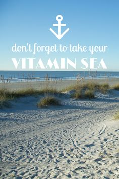 Don't forget your vitamin sea! #beach #quotes