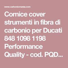 Cornice cover strumenti in fibra di carbonio per Ducati 848 1098 1198 Performance Quality - cod. PQD153