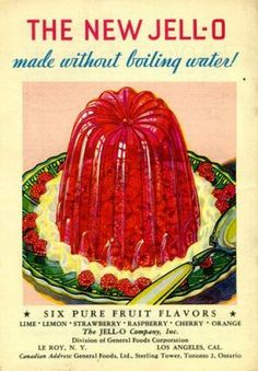 Vintage ad for jelly (Jell-o) now made without boiling water!  That's technology