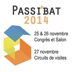 Salon Passi'Bat Paris  Passi'Bat est le rendez-vous incontournable des acteurs majeurs de la construction passive en France  http://www.batilogis.fr/agenda/salon-france-2014-1.html
