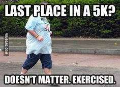 Last Place In a 5k?  Doesn't Matter.  Exercised.