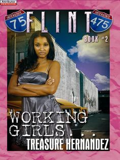 In Flint Book 1: Choosing Sides, Malek became affiliated with the North Side's biggest kingpin, and Halleigh was manipulated into the streets by his South Side adversary. North versus South, love versus loyalty, and lies versus truth. Now the saga continues in Flint Book 2: Working Girls, as we are introduced to the Manolo Mamis, the baddest chicks in the game. They're playin' for keeps, and their services come with a price, an expensive one.