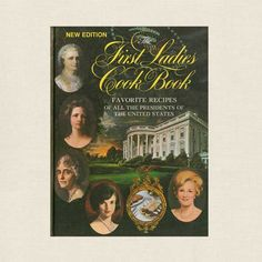 I have this. Great recipes. The First Ladies Cookbook