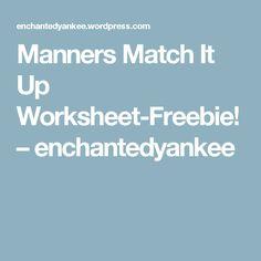 Manners Match It Up Worksheet-Freebie!  – enchantedyankee