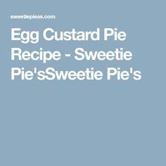 Egg Custard Pie Recipe - Sweetie Pie'sSweetie Pie's