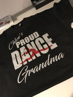Dance Grandma T-Shirt Aunt Shirts, Dad To Be Shirts, Dance Team Shirts, Dance Gear, Dance Gifts, Dance Quotes, Dance Moms, Shirts With Sayings, Dance Teacher
