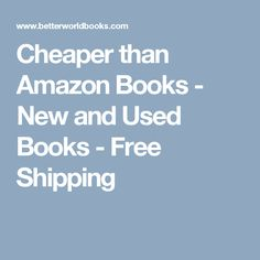 Cheaper than Amazon Books - New and Used Books - Free Shipping