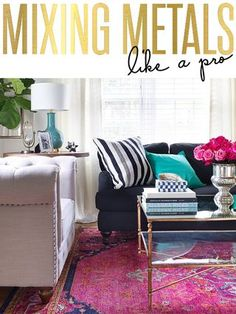Tips in Mixing Metals   the Hunted Interior   Bloglovin'