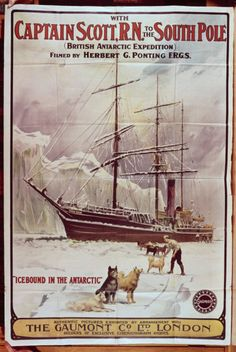 "Gaumont Co. Ltd (London) :With Captain Scott, R.N. to the South Pole (British Antarctic Expedition) filmed by Herbert G. Ponting, F.R.G.S. ""Icebound in the Antarctic"". 1912"