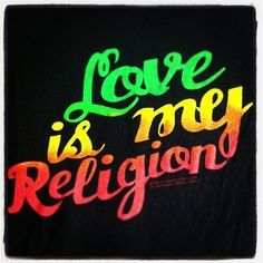 Love Is My Religion.Kindness Is My Prayer.And Forgiveness Is My Temple. The Greatest Religion You Can Ever Have Throug. Rasta Art, Jah Rastafari, Rastafari Quotes, Marley Family, Love Is My Religion, Bob Marley Quotes, Bob Marley Lyrics, Reggae Music, Reggae Art