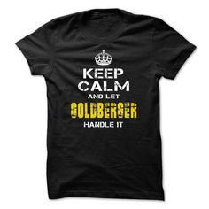 I Love Let GOLDBERGER handle it! T shirts