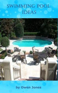 Swimming Pool Ideas (How To...) by Owen Jones http://www.amazon.com/dp/B006RTRIKS/ref=cm_sw_r_pi_dp_4i47wb0PQQG10