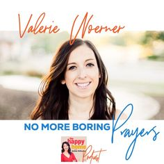 Are you satisfied with your prayer life? Maybe you feel too busy to pray, or quite honestly, you find prayer boring. No more boring prayers! Author of Pray Confidently and Consistently, Valerie Woerner is here to give us a primer on prayer. What did generations before us to do pray (and how can we follow in their footsteps)? Learn how to freshen up your prayer life and watch how God will move mountains in your life and family. Move Mountains, Before Us, Prayers, How Are You Feeling, Happy, Prayer, Ser Feliz, Beans, Being Happy