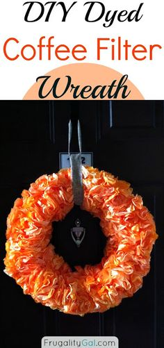 Tutorial on making a dyed coffee filter wreath. Easy and inexpensive #DIY project that gives a lot of bang for your buck! Via www.frugalitygal.com
