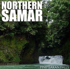 Ivan About Town: Northern Samar: Busay, Veriato, Pinipisakan and more waterfalls from Northern Samar
