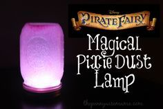 Make your own Magical Pixie Dust Lamp inspired by The Pirate Fairy! #ProtectPixieHollow #shop