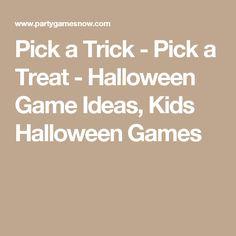 Pick a Trick - Pick a Treat - Halloween Game Ideas, Kids Halloween Games