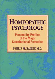 Philip M. Bailey: Homeopathic Psychology http://www.narayana-publishers.com/Homeopathic-Psychology/Philip-M-Bailey/b3370