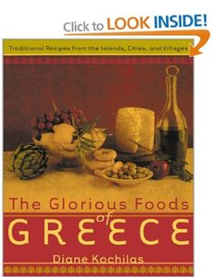 The Glorious Foods of Greece: Traditional Recipes from the Islands, Cities, and Villages: Amazon.co.uk: Diane Kochilas: Books