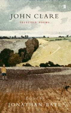 Selected Poems by John Clare - An English Romantic known as the a peasant poet who sings of the folk love and knowledge of nature. John Clare Poems, Love Bookshelf, English Romantic, Epping Forest, English Poets, Sabbath Day, Beautiful Book Covers, Sense Of Place, Book Authors