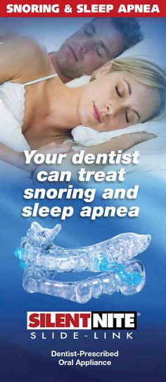 Treatment for snoring and sleep apnea with SilentNite. http://www.glidewelldental.com/dentist/education/patient-materials.aspx