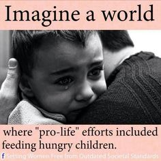 "where ""pro-life"" efforts included feeding hungry children. If you don't care about them then you're not ""pro-life"" you're ""pro-birth"" Hungry Children, Poor Children, Look Man, Thing 1, Pro Choice, Lol, Black And White Portraits, Thats The Way, Pro Life"