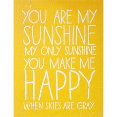 My Grandma loved singing this! You Are My Sunshine wall art