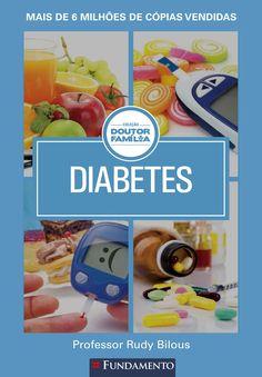Diabetes. Coleção Doutor Família. http://editorafundamento.com.br/index.php/doutor-familia-diabetes.html