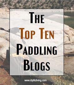 The Top Ten Paddling Blogs - kayaking and canoeing